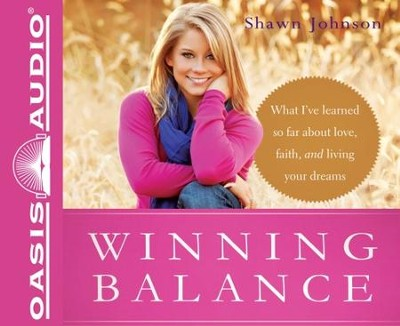 Winning Balance: What I've Learned So Far about Love, Faith, and Living Your Dreams - Unabridged Audiobook  [Download] -     Narrated By: Shawn Johnson     By: Shawn Johnson, Nancy French