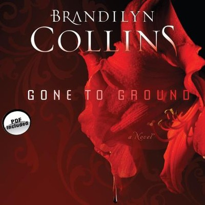 Gone to Ground: A Novel - Unabridged Audiobook  [Download] -     By: Brandilyn Collins