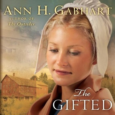 The Gifted: A Novel - Unabridged Audiobook  [Download] -     By: Ann H. Gabhart