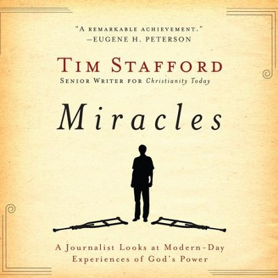 Miracles: A Journalist Looks at Modern Day Experiences of God's Power - Unabridged Audiobook  [Download] -     Narrated By: Brandon Batchelar     By: Tim Stafford