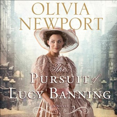 The Pursuit of Lucy Banning: A Novel - Unabridged Audiobook  [Download] -     Narrated By: Eleni Pappageorge     By: Olivia Newport
