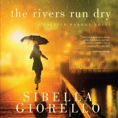 The Rivers Run Dry - Unabridged Audiobook  [Download] -     Narrated By: Cassandra Campbell     By: Sibella Giorello