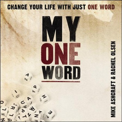 My One Word: Change Your Life With Just One Word Audiobook  [Download] -     By: Michael W. Ashcraft, Rachel Olsen
