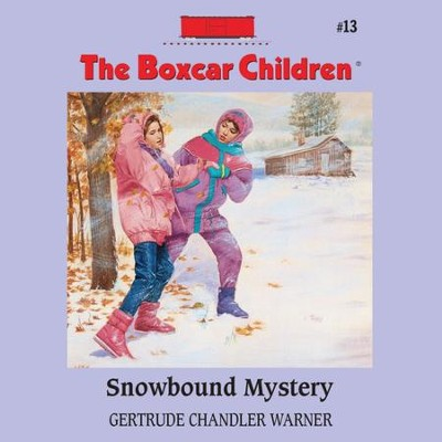 Snowbound Mystery - Unabridged Audiobook  [Download] -     Narrated By: Tim Gregory     By: Gertrude Chandler Warner     Illustrated By: David Cunningham