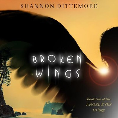 Broken Wings - Unabridged Audiobook  [Download] -     Narrated By: Cassandra Campbell     By: Shannon Dittemore