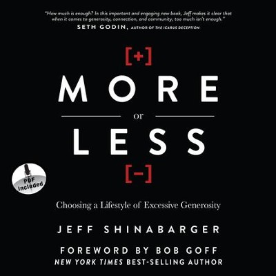 More or Less: Choosing a Lifestyle of Excessive Generosity - Unabridged Audiobook  [Download] -     Narrated By: Kelly Ryan Dolan     By: Jeff Shinabarger