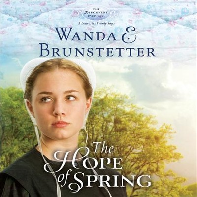 The Hope of Spring - Unabridged Audiobook  [Download] -     Narrated By: Heather Henderson     By: Wanda E. Brunstetter