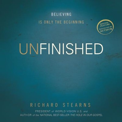 Unfinished: Believing Is Only the Beginning - Unabridged Audiobook  [Download] -     Narrated By: Wayne Shepherd     By: Richard Stearns