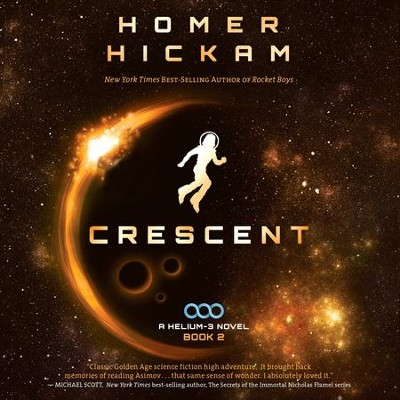 Crescent - Unabridged Audiobook  [Download] -     Narrated By: Adam Verner     By: Homer Hickam