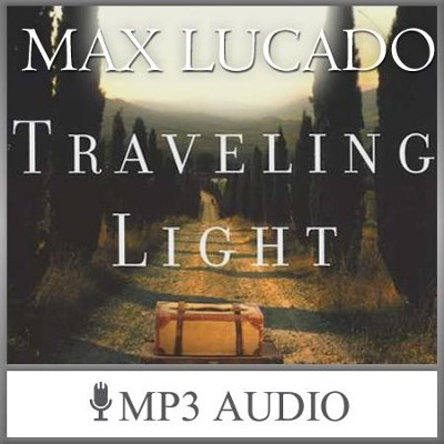 Traveling Light: Surrendering Self-Reliance  [Download] -     By: Max Lucado