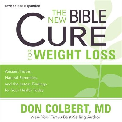 The New Bible Cure for Weight Loss: Ancient Truths, Natural Remedies, and the Latest Findings for Your Health Today - Unabridged Audiobook  [Download] -     Narrated By: Kelly Ryan Dolan     By: Don Colbert M.D.
