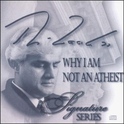 Why I Am Not An Atheist  [Download] -     By: Ravi Zacharias