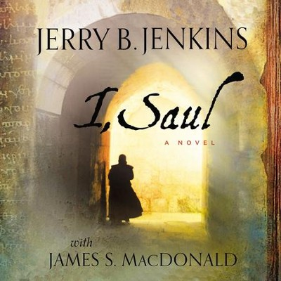 I, Saul - Unabridged Audiobook  [Download] -     Narrated By: James McLain     By: Jerry B. Jenkins, Dr. James MacDonald