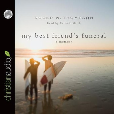 My Best Friend's Funeral: A Memoir - Unabridged Audiobook  [Download] -     By: Roger W. Thompson