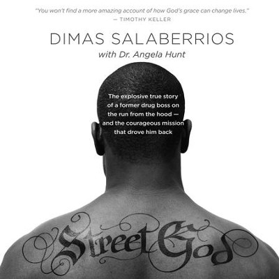 Street God: The Explosive True Story of a Former Drug Boss on the Run from the Hood-and the Courageous Mission That Drove Him Back - Unabridged Audiobook  [Download] -     Narrated By: Calvin Robinson     By: Dimas Salaberrios, Angela Hunt