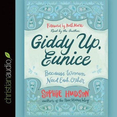 Giddy Up, Eunice: Because Women Need Each Other - Unabridged edition Audiobook  [Download] -     By: Sophie Hudson