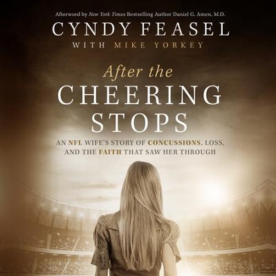 After the Cheering Stops: An NFL Wifes Story of Concussions, Loss, and the Faith that Saw Her Through Audiobook  [Download] -     Narrated By: Michelle Lasley     By: Cyndy Feasel, Mike Yorkey