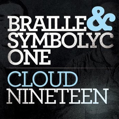 CloudNineteen  [Music Download] -     By: Braille, Symbolyc One