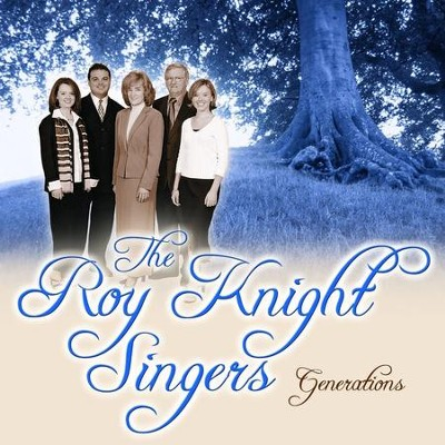 Generations  [Music Download] -     By: Roy Knight Singers