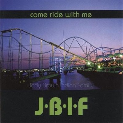 Come Ride With Me  [Music Download] -     By: Jody Brown Indian Family (JBIF)
