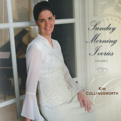 Sunday Morning Ivories Vol. 2  [Music Download] -     By: Kim Collingsworth