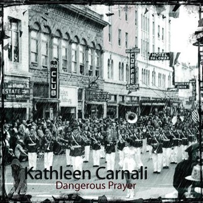 Dangerous Prayer  [Music Download] -     By: Kathleen Carnali