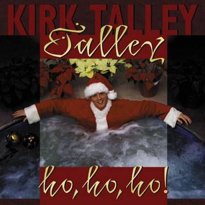 Talley-Ho-Ho-Ho!  [Music Download] -     By: Kirk Talley