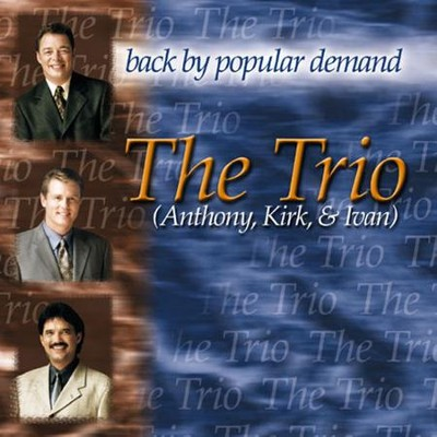 Back By Popular Demand  [Music Download] -     By: The Trio