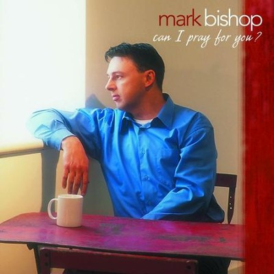 Jesus Is A Quiet Place For Me  [Music Download] -     By: Mark Bishop