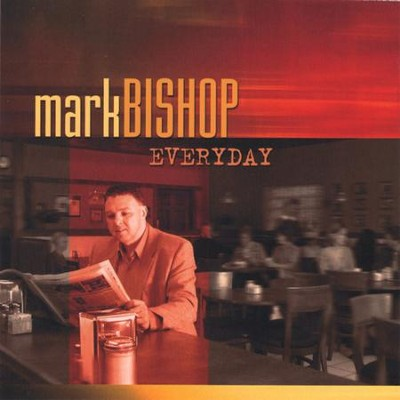 Everyday  [Music Download] -     By: Mark Bishop