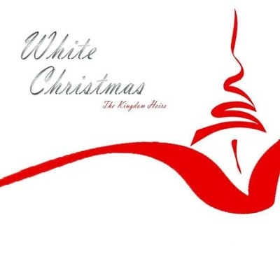 White Christmas  [Music Download] -     By: The Kingdom Heirs