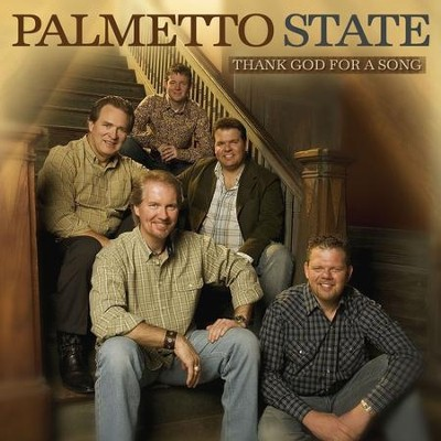 Thank God For A Song  [Music Download] -     By: Palmetto State Quartet
