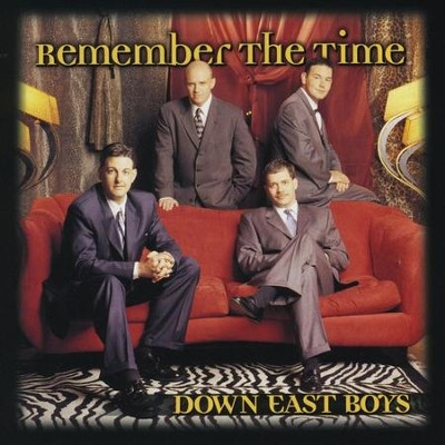 Remember the Time  [Music Download] -     By: Down East Boys