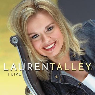 I Live  [Music Download] -     By: Lauren Talley