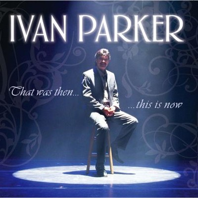 That Was Then, This Is Now  [Music Download] -     By: Ivan Parker