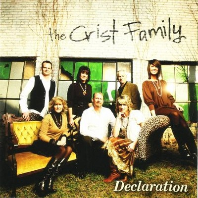 Declaration  [Music Download] -     By: The Crist Family