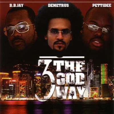 3 The God Way  [Music Download] -     By: Demetrus, Pettidee, B.B. Jay