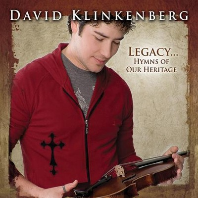Legacy. . . Hymns of Our Heritage  [Music Download] -     By: David Klinkenberg