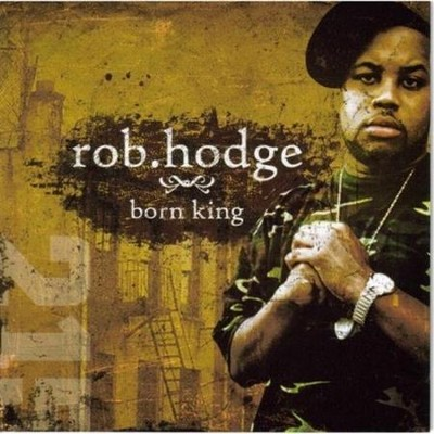 Born King  [Music Download] -     By: Rob Hodge