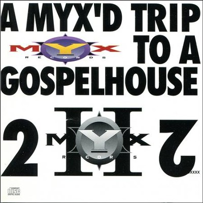 Myx'D Trip To A Gospel House 2  [Music Download] -     By: Scott Blackwell
