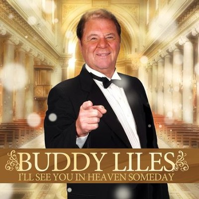 I'll See You In Heaven Someday  [Music Download] -     By: Buddy Liles
