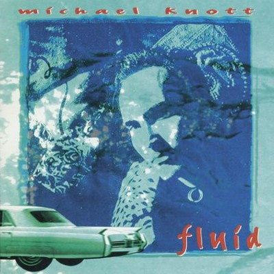 Fluid  [Music Download] -     By: Michael Knott