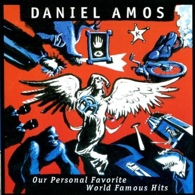Our Personal Favorite Worldwide Hits  [Music Download] -     By: Daniel Amos