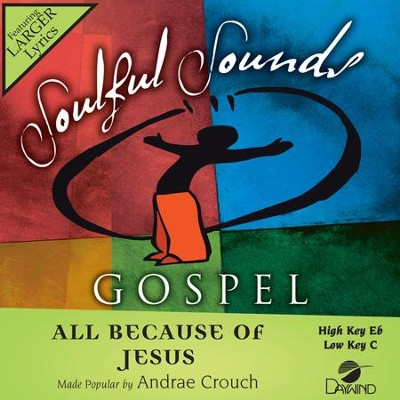 All Because Of Jesus  [Music Download] -     By: Andrae Crouch