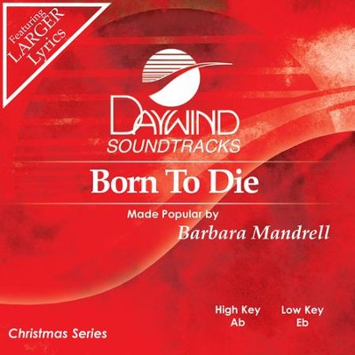 Born To Die  [Music Download] -     By: Barbara Mandrell