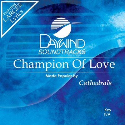 Champion Of Love  [Music Download] -     By: The Cathedrals