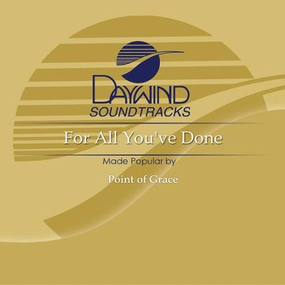 For All You've Done  [Music Download] -     By: Point of Grace