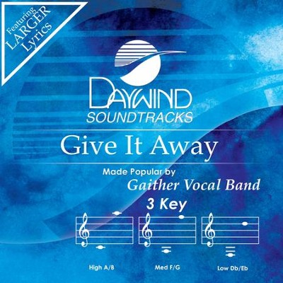 Give It Away  [Music Download] -     By: Gaither Vocal Band