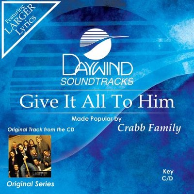 Give It All To Him  [Music Download] -     By: The Crabb Family