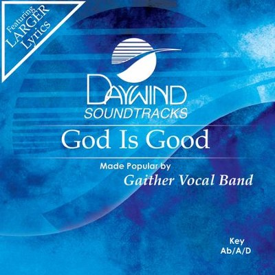 God Is Good  [Music Download] -     By: Gaither Vocal Band